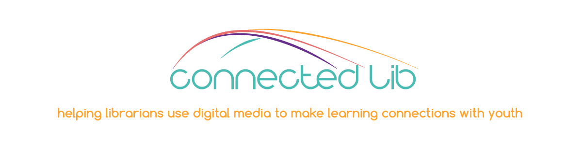 Connected Lib: helping librarians use digital media to make learning connections with youth